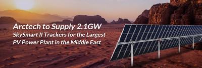 Arctech fue seleccionada para suministrar seguidores SkySmartII de 2,1GW para la planta de energía PV más grande de Oriente Medio. (PRNewsfoto/Arctech)